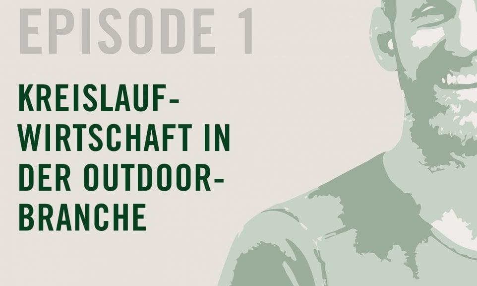 Episode 1: Kreislaufwirtschaft in der Outdoor-Branche