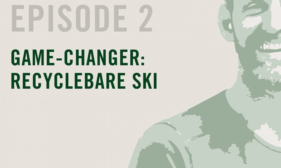 Episode 2: Game-Changer: Recyclebare Ski