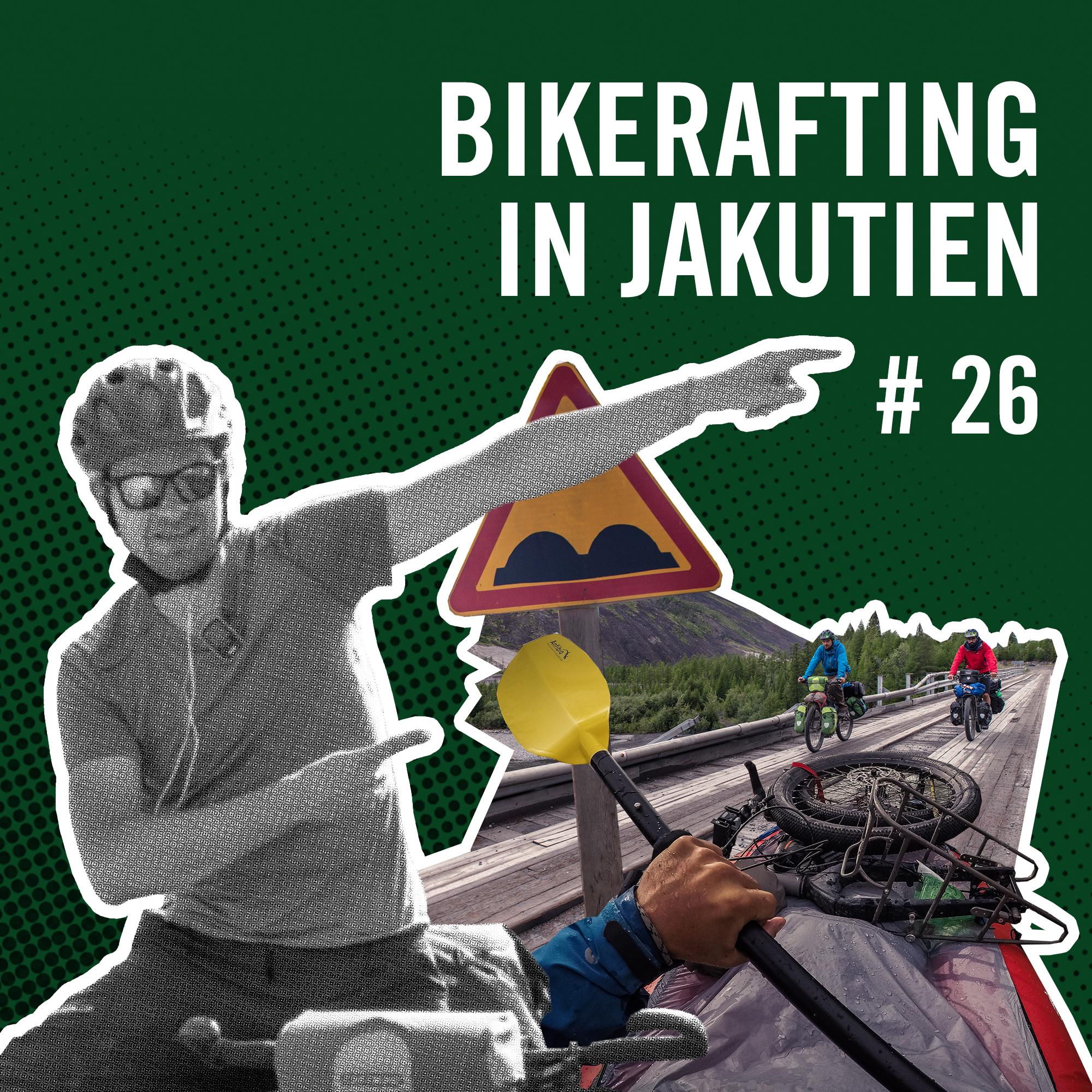 Cover Podcast Rausgehört Bikerafting in Jakutien